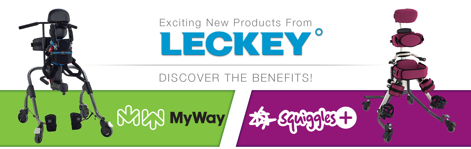 New From Leckey! MyWay and Squiggles Plus
